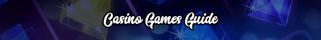 Casino Games Guide banner
